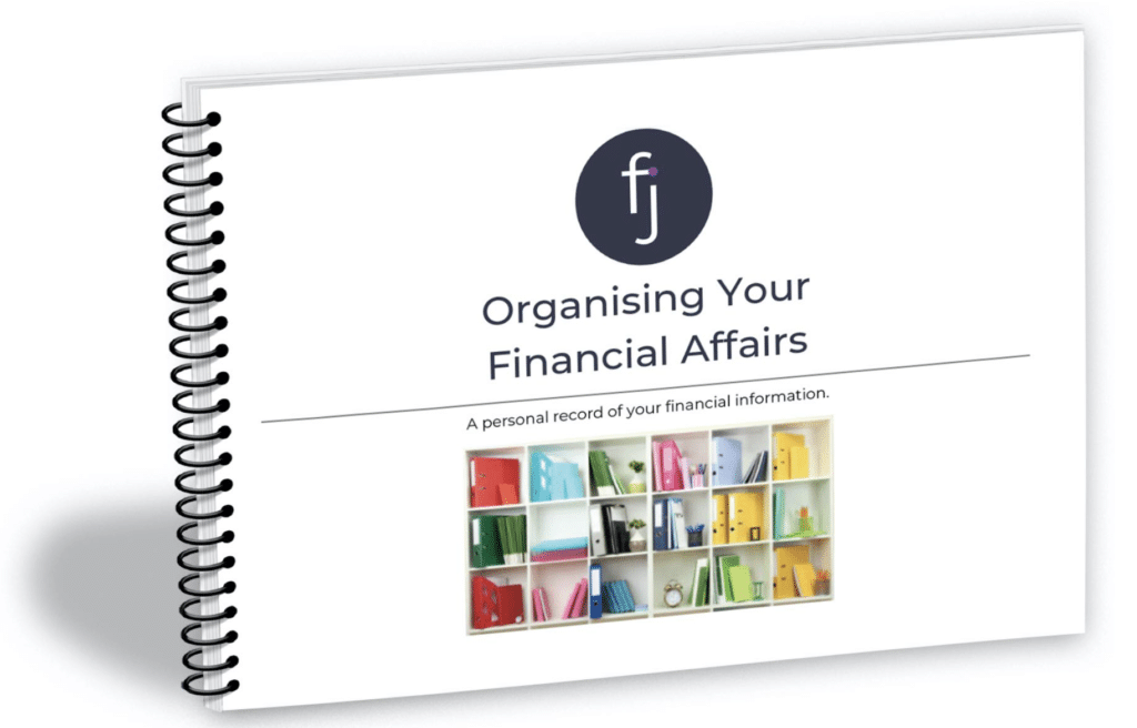 Financially Organised, The benefits of getting financially organised, Frazer James Financial Advisers